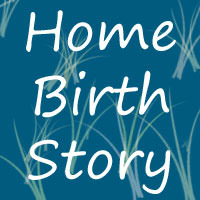 Home Birth Story