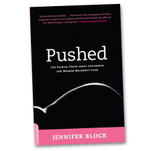 Pushed: The Painful Truth about Childbirth and Modern Maternity Care by Jennifer Block